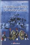 Thierry Durand et Gilles Aubagnac - Les traditions de l'artillerie et de l'artillerie de marine.