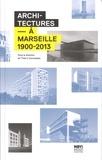Thierry Durousseau - Architectures à Marseille 1900-2013.