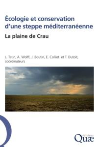 Thierry Dutoit et Jean Boutin - Ecologie et conservation d'une steppe méditerranéenne - La plaine de la Crau.