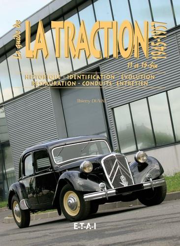 Thierry Duval - Le guide de la Traction 11 et 15-Six - 1945-1957.