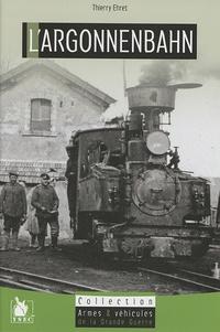 Thierry Ehret - Argonnenbahn : une voie ferrée dans la forêt.