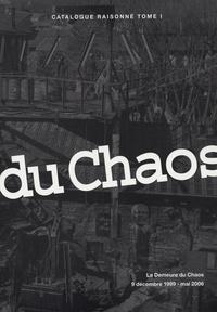 Thierry Ehrmann - La Demeure du Chaos, 9 décembre 1999 - mai 2006 - Catalogue raisonné Tome 1.