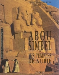 Thierry Enel et François-Xavier Héry - Abou Simbel et les temples de Nubie.
