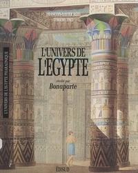 Thierry Enel et François-Xavier Héry - L'univers de l'Égypte révélé par Bonaparte.