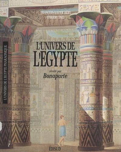 L'UNIVERS DE L'EGYPTE REVELE PAR BONAPARTE - Thierry Enel,François-Xavier Héry