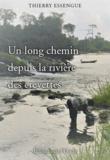 Thierry Essengue - Un long chemin depuis la rivière des crevettes.