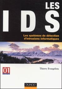 Thierry Evangelista - Les IDS - Les systèmes de détection d'intrusions informatiques.