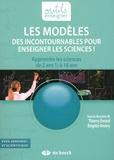 Thierry Evrard et Brigitte Amory - Les modèles, des incontournables pour enseigner les sciences ! - Apprendre les sciences de 2 ans 1/2 à 18 ans.