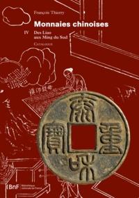 Thierry F. - Monnaies chinoises. Tome 4. Des Liao aux Ming du Sud.