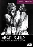 Thierry F. Le Boucanier - Virgin Prunes - Une nouvelle forme de beauté.