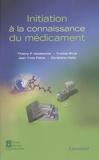 Thierry F. Vandamme et Yveline Rival - Initiation à la connaissance du médicament.
