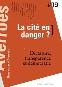 Thierry Fabre - La Cité en danger ? - Dictature, transparence et démocratie.