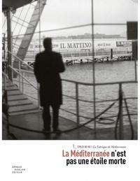 Thierry Fabre - La fabrique de Méditerranée - La Méditerranée n'est pas une étoile morte.