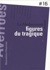 Thierry Fabre - La Méditerranée, figures du tragique.
