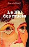 Thierry Faribault - Le Bal des muets.