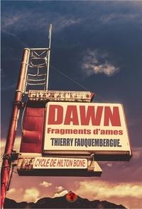 Thierry Fauquembergue - Cycle de Hilton Bone - Dawn, fragments d'âmes.