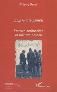 Thierry Féral - Adam Scharrer - Ecrivain antifasciste et militant paysan.