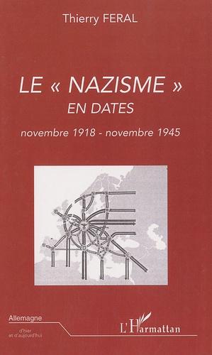 """Thierry Féral - Le """"nazisme"""" en dates - Novembre 1918- Novembre 1945."""