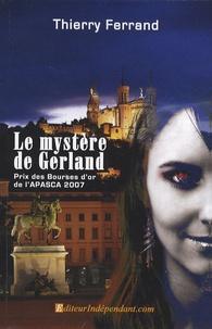 Thierry Ferrand - Le mystère de Gerland.
