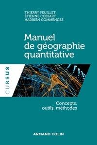 Thierry Feuillet et Etienne Cossart - Manuel de géographie quantitative - Concepts, outils, méthodes.