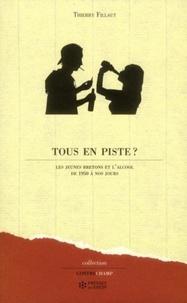 Thierry Fillaut - Tous en piste ? - Les jeunes Bretons et l'alcool de 1950 à nos jours.