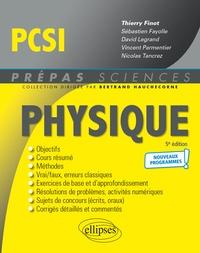 Thierry Finot et Sébastien Fayolle - Physique PCSI - Nouveaux programmes - 5e édition.