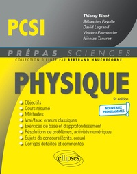 Thierry Finot et Sébastien Fayolle - Physique PCSI - Nouveaux programmes.