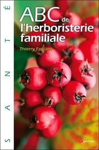 Thierry Folliard - ABC de l'Herboristerie familiale.