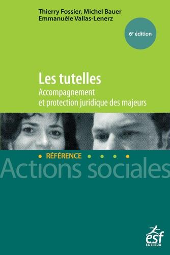 Les tutelles. Accompagnement et protection juridique des majeurs 6e édition