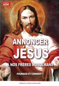 Thierry Fourchaud - Annoncer Jésus à nos frères musulmans.