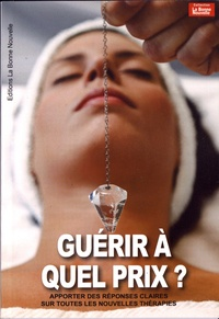 Thierry Fourchaud - Guérir à quel prix ?.