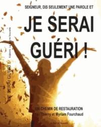Thierry Fourchaud et Myriam Fourchaud - Je serai guéri !.