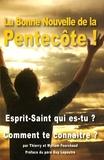 Thierry Fourchaud et Myriam Fourchaud - La Bonne Nouvelle de la Pentecôte ! - Accueillir le Saint-Esprit dans sa vie.