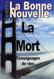 Thierry Fourchaud - La mort - Témoignages de vies.