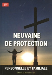 Thierry Fourchaud - Neuvaine de protection personnelle et familiale.