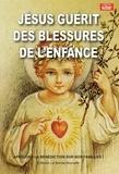 Thierry Fourchaud - Neuvaine pour guérir des blessures de l'enfance - Et autres petites lumières de Jésus sur ma vie.