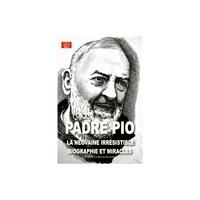 Thierry Fourchaud - Padre Pio - Neuvaine irrésistible, biographie et miracles.