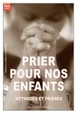Thierry Fourchaud - Prier pour nos enfants - Méthodes et prières.