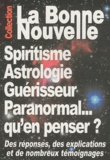 Thierry Fourchaud - Spiritisme, astrologie, guérisseur, paranormal... Qu'en penser ?.