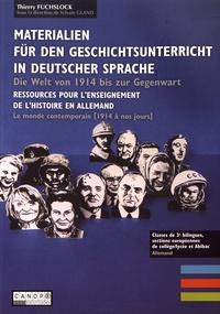 Thierry Fuchslock - Materialien für den Geschichtunterricht in deutscher Sprache - Die Welt von 1914 bis zur Gegenwart.
