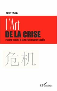 Lart de la crise - Prévenir, contenir et sortir dune situation sensible.pdf
