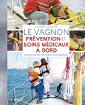 Thierry Fuzellier - Le Vagnon Prévention et soins médicaux à bord - Sécurité, gestion des risques, actes médicaux.