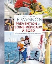 Le Vagnon Prévention et soins médicaux à bord - Sécurité, gestion des risques, actes médicaux.pdf