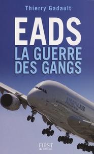 Thierry Gadault - EADS - La guerre des gangs.
