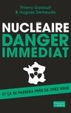 Thierry Gadault et Hugues Demeude - Nucléaire - Danger immédiat.