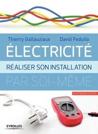Thierry Gallauziaux et David Fedullo - Electricité - Réaliser son installation par soi-même.