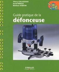 Thierry Gallauziaux et David Fedullo - Guide pratique de la défonceuse.