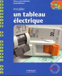 Thierry Gallauziaux et David Fedullo - Installer un tableau électrique.