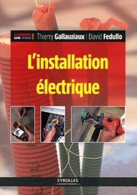 Thierry Gallauziaux et David Fedullo - L'installation électrique 2012.