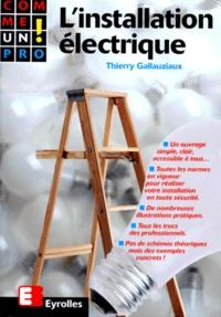 Thierry Gallauziaux - L'installation électrique.